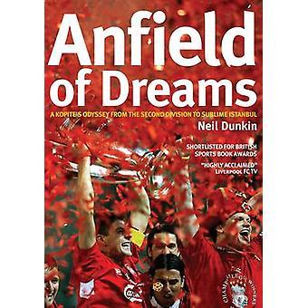 Anfield of Dreams - A Kopite's Odyssey by Neil Dunkin - 9781905449804