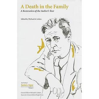 A Death in the Family - A Restoration of the Author's Text by James Ag