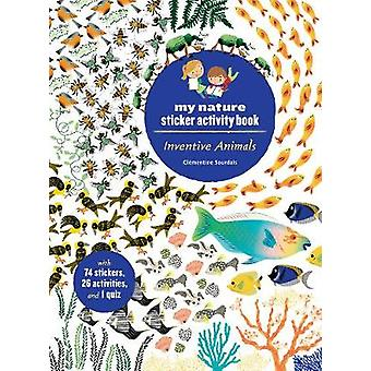 Inventive Animals - My Nature Sticker Activity Book by Clementine Sour