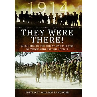 They Were There! 1914 by William Langford - 9781783831050 Book