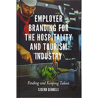 Employer Branding for the Hospitality and Tourism Industry - Finding a