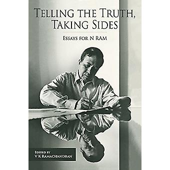 Telling the Truth - Taking Sides - Essays for N. Ram by V. Ramachandr