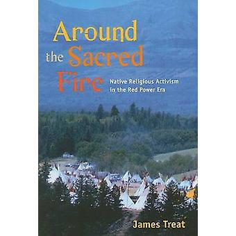 Around the Sacred Fire - Native Religious Activism in the Red Power Er