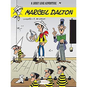 Lucky Luke Vol. 72 - Marcel Dalton by Bob de Groot - 9781849184328 Book
