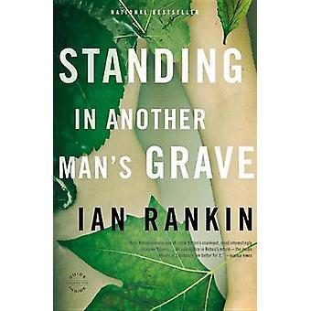 Standing in Another Man's Grave by Ian Rankin - 9780316224604 Book