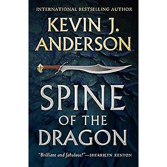 Spine of the Dragon - Wake the Dragon #1 by Kevin J. Anderson - 978125