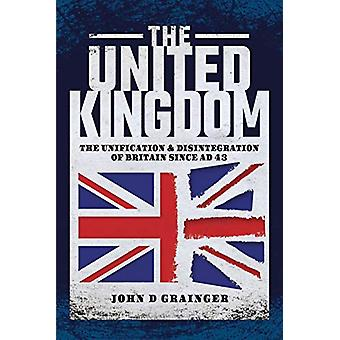 The United Kingdom - The Unification and Disintegration of Britain sin