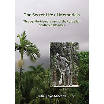 The Secret Life of Memorials - Through the Memory Lens of the Australi