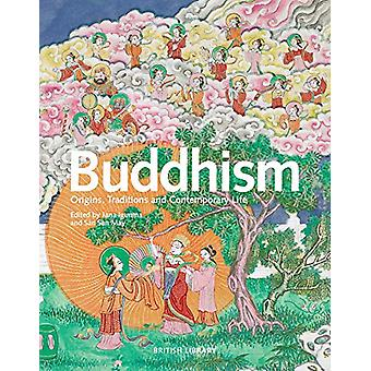 Buddhism - Origins - Traditions and Contemporary Life by Jana Igunma -