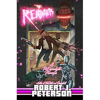 The Remnants by Robert J. Peterson - 9781644280522 Book