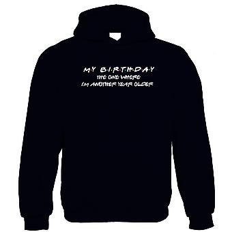 The One Where I'm Another Year Older Hoodie - Age TV Funny Birthday Friends