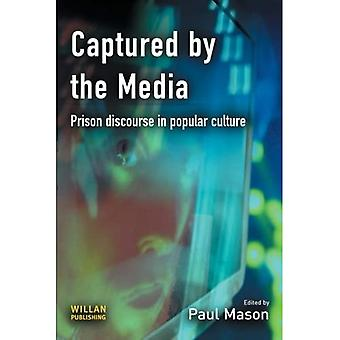 Captured by the Media: Prison Discourse in Popular Culture