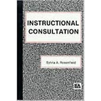 Instructional Consultation door Rosenfield & Sylvia University of Maryland & USA