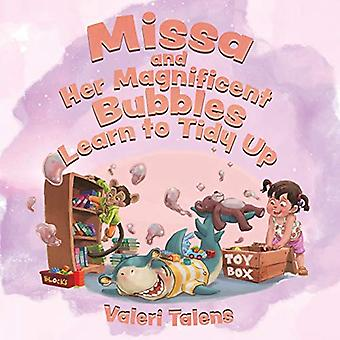 Missa and Her Magnificent Bubbles Learn to Tidy Up by Valeri Talens -