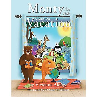 Monty the Fish Goes on Vacation by Vivienne Alonge - 9781421838083 Bo