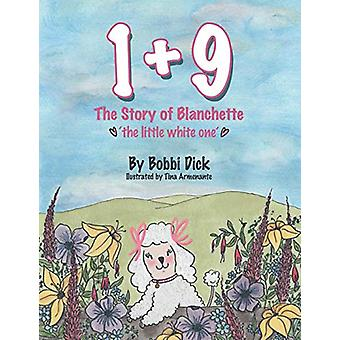 1+9 - The Story of Blanchette 'The Little White One' by Bobbi Dick - 9