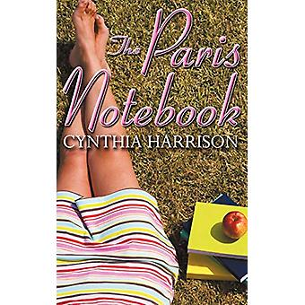 The Paris Notebook by Cynthia Harrison - 9781612173481 Book
