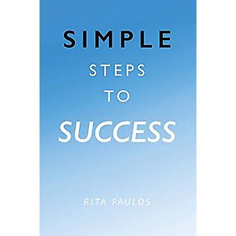 Simple Steps to Success by Rita Paulos - 9781684700608 Book