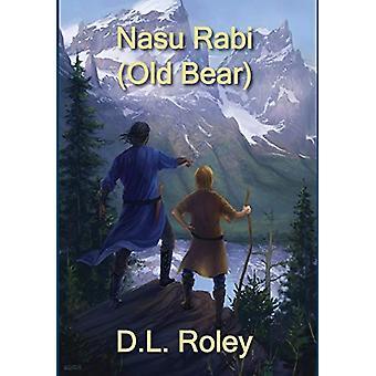 Nasu Rabi - Old Bear by D L Roley - 9781733952514 Book
