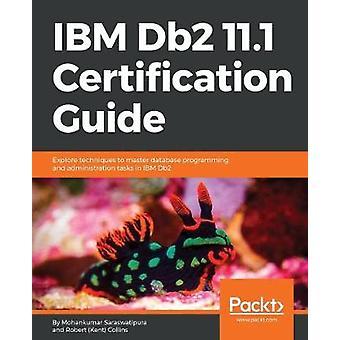 IBM Db2 11.1 -sertifiointiopas - Tutustu tekniikoihin databan hallitsemiseksi