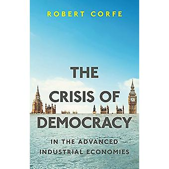 The Crisis of Democracy - In the Advanced Industrial Economies by Robe