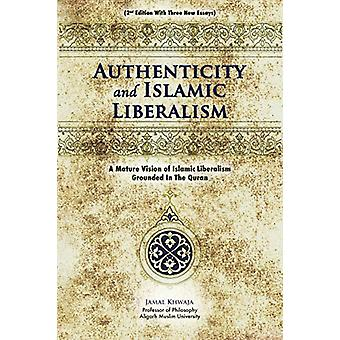 Authenticity and Islamic Liberalism - A Mature Vision of Islamic Liber