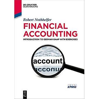 Financial Accounting - Introduction to German GAAP with exercises by R