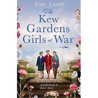 The Kew Gardens Girls at War by Posy Lovell