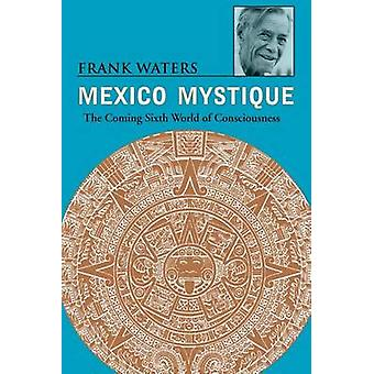 Mexico Mystique by Frank Waters