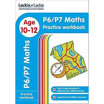 P6P7 Maths Practice Workbook Extra Practice for CfE Primary School English Leckie Primary Success