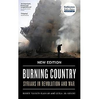 Burning Country - Syrians in Revolution and War by Robin Yassin-Kassab
