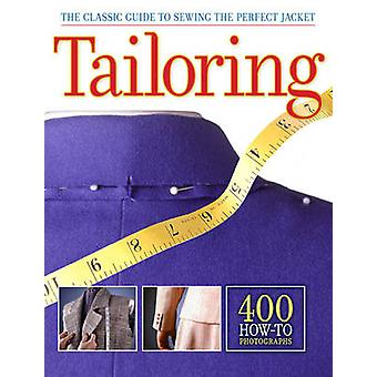 Tailoring The Classic Guide to Sewing the Perfect Jacket by Creative Publishing International