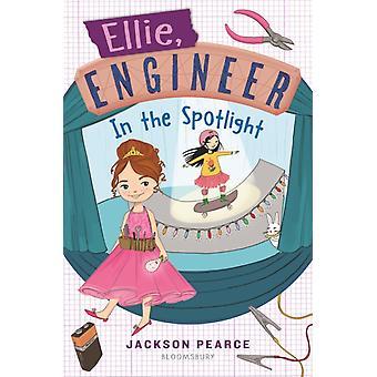 Ellie Engineer In the Spotlight by Jackson Pearce