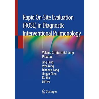 Rapid OnSite Evaluation ROSE in Diagnostic Interventional Pulmonology  Volume 2 Interstitial Lung Diseases by Edited by Jing Feng & Edited by Wen Ning & Edited by Dianhua Jiang & Edited by Jingyu Chen & Edited by Bo Wu