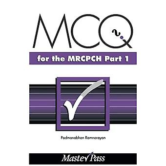 MCQ's in Paediatrics for the MRCPCH (Master Pass)