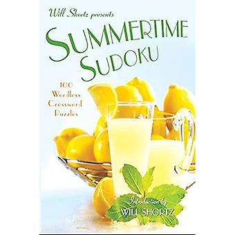 Will Shortz Presents Summertime Sudoku: 100 Wordless Crossword Puzzles