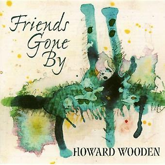 Howard Wooden - Friends Gone by [CD] USA import