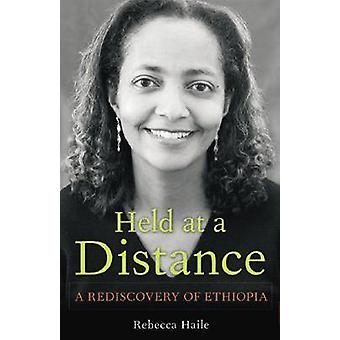 Held at a Distance - A Rediscovery of Ethiopia by Rebecca G. Haile - 9