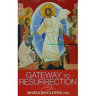 Porte d'entrée vers la résurrection par Maria Boulding - livre 9781441143884