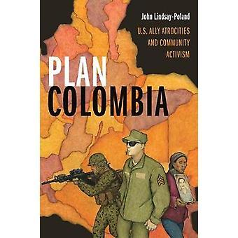 Plan Kolumbia - okrucieństwa sojusznikiem USA i działalność Wspólnoty, przez Plan Co