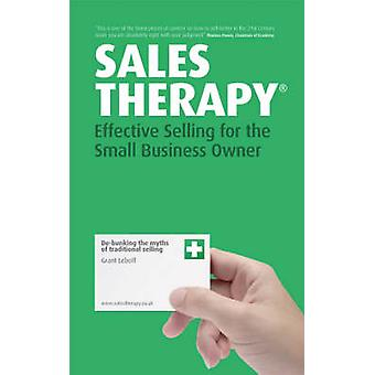 Sales Therapy - Effective Selling for the Small Business Owner by Gran