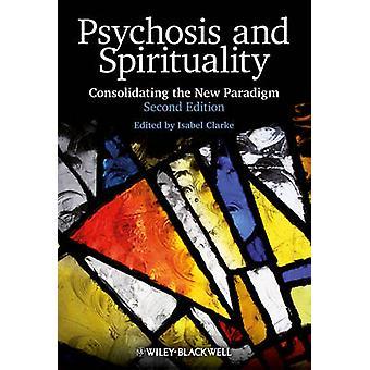 Psychose und Spiritualität - das neue Paradigma Konsolidierung (2nd Edition