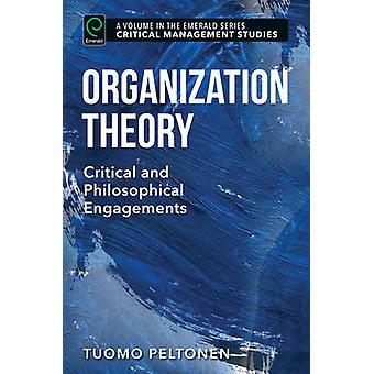 Organisatie theorie - kritische en filosofische engagementen door Tuomo