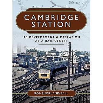 Cambridge Station - kehittäminen ja toiminnan rautatie keskus