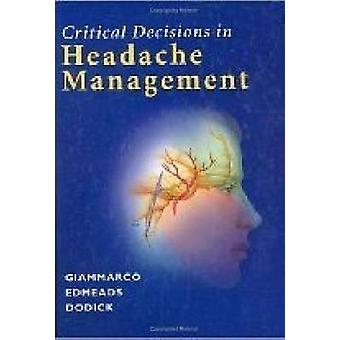 Critical Decisions in Headache Management (2nd Revised edition) by Ro