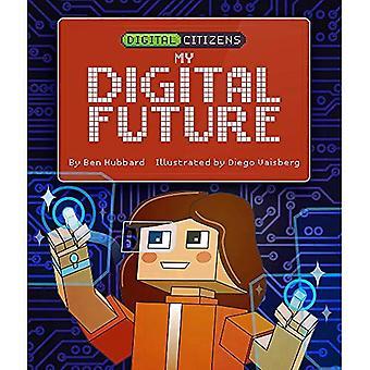 Des citoyens numériques: Mon numérique futur (citoyens numériques)