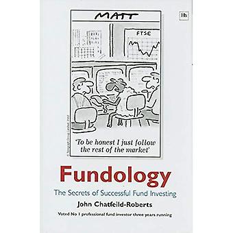 Fundology: De geheimen van succesvolle Fonds investeren