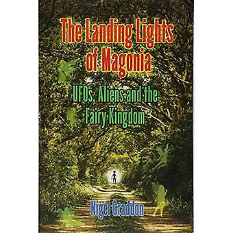 The Landing Lights of Magonia: Ufos, Aliens and the Fairy Kingdom