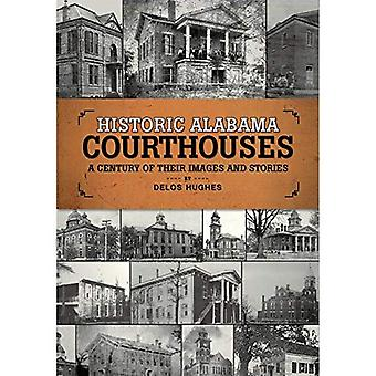 Historic Alabama Courthouses: A Century of Their Images and Stories
