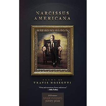 Narcissus Americana: Gedichten (Miller Williams Poëzieprijs)